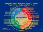 southeast florida urban area security initiative regional domestic security task force25