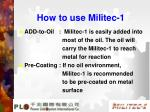 how to use militec 1