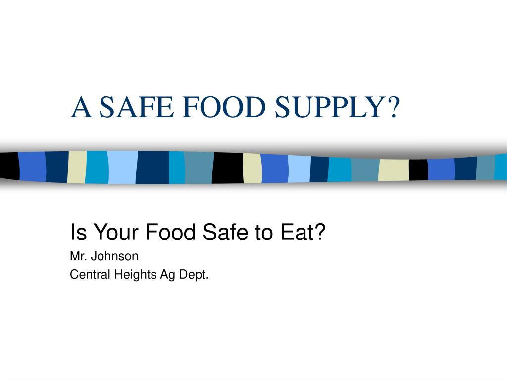 a safe food supply l.