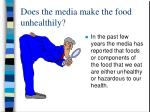 does the media make the food unhealthily