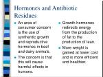 hormones and antibiotic residues