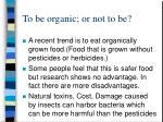 to be organic or not to be