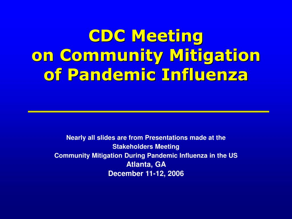 cdc meeting on community mitigation of pandemic influenza l.