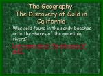 the geography the discovery of gold in california