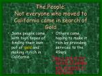 the people not everyone who moved to california came in search of gold