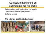 curriculum designed on conversational progress