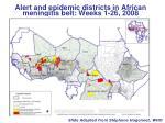 alert and epidemic districts in african meningitis belt weeks 1 26 2008