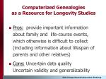 computerized genealogies as a resource for longevity studies