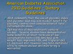 american diabetes association 2010 guidelines dietary guidelines