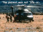 the patient was not life or death