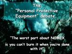 the personal protective equipment debate
