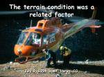 the terrain condition was a related factor