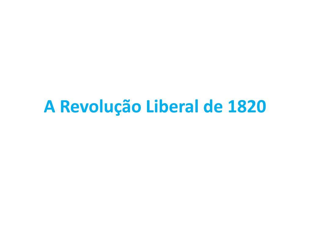 a revolu o liberal de 1820 l.