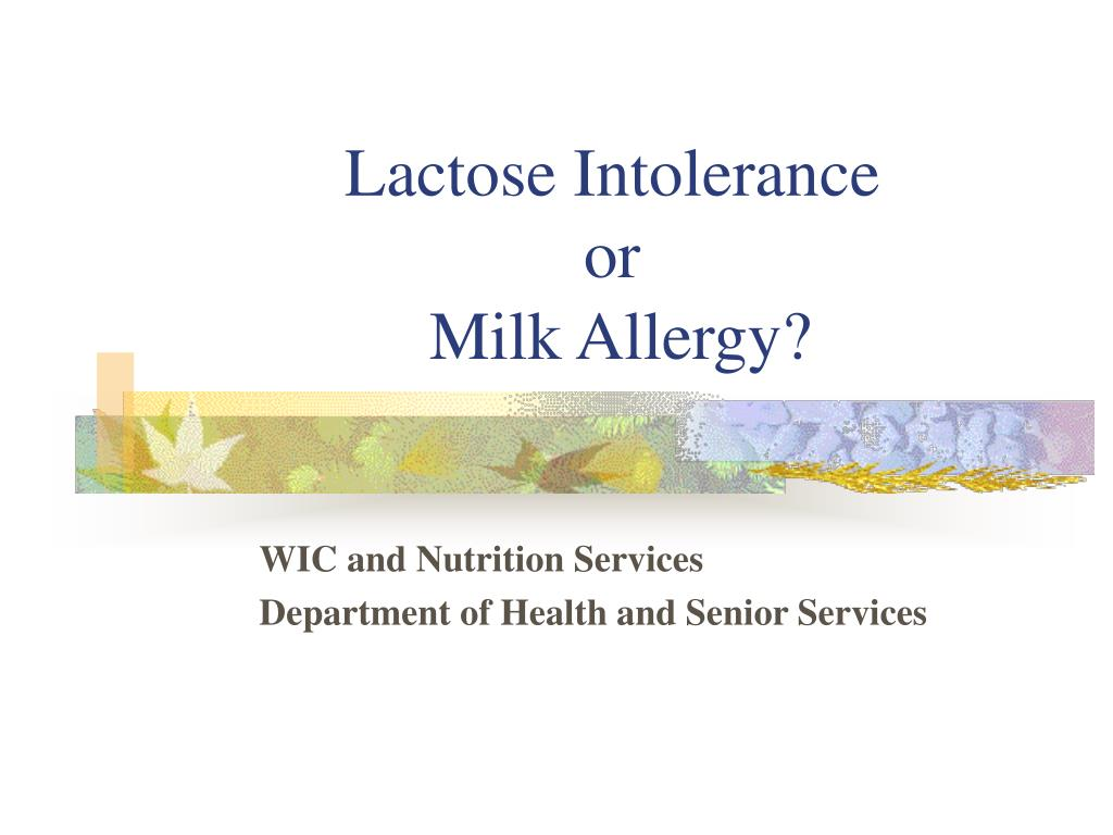 lactose intolerance or milk allergy l.