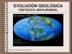 evoluci n geol gica cret cico mapa mundial