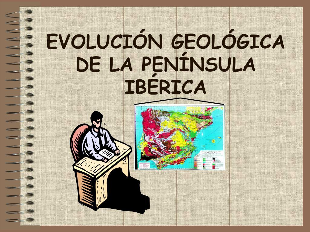 evoluci n geol gica de la pen nsula ib rica l.