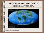 evoluci n geol gica eoceno mapa mundial
