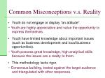 common misconceptions v s reality