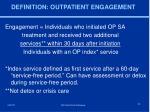 definition outpatient engagement
