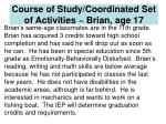 course of study coordinated set of activities brian age 17