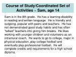 course of study coordinated set of activities sam age 14