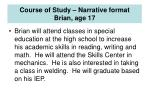course of study narrative format brian age 17