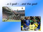 e il goal and the goal