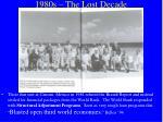 1980s the lost decade21