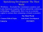 spatializing development the third world