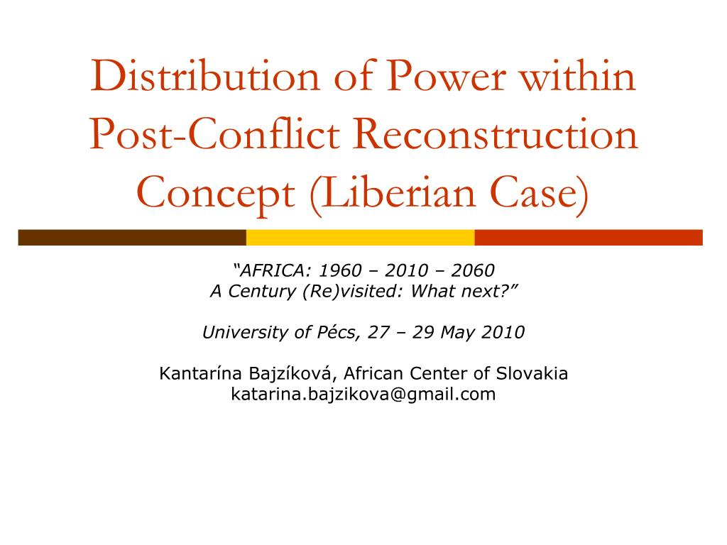 distribution of power within post conflict reconstruction concept liberian case l.
