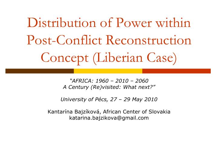 distribution of power within post conflict reconstruction concept liberian case n.
