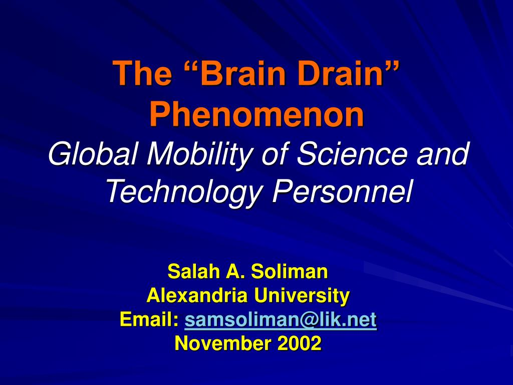 the brain drain phenomenon global mobility of science and technology personnel l.