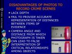 disadvantages of photos to record crime scenes