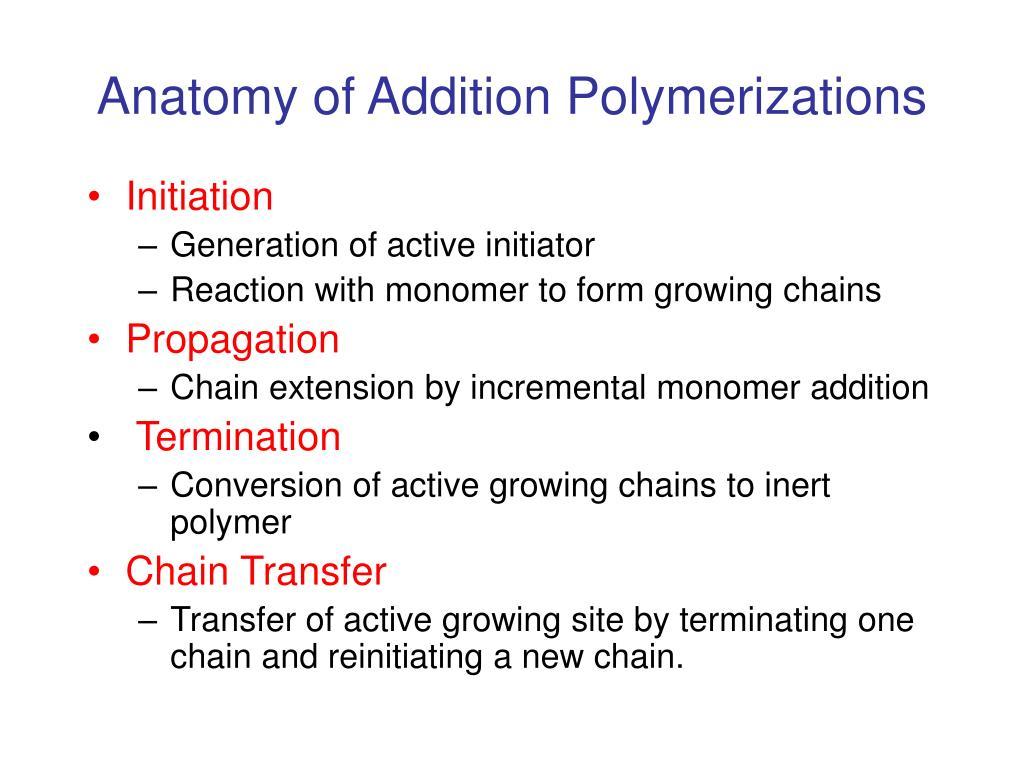 anatomy of addition polymerizations l.