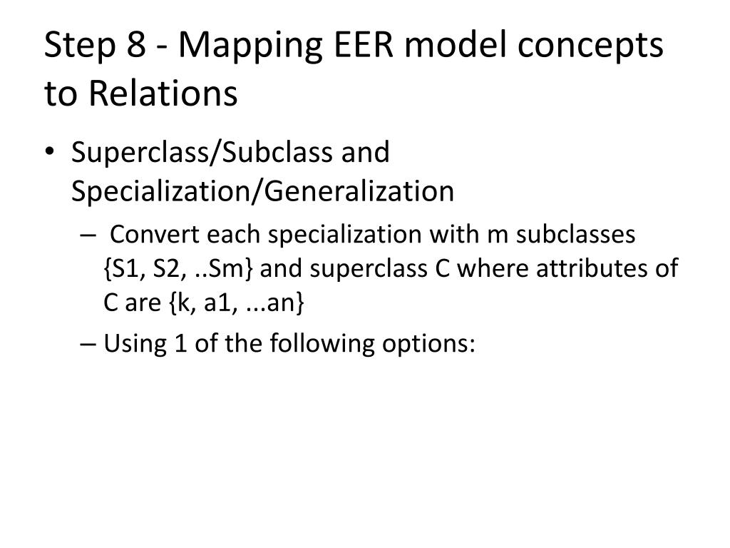 Step 8 - Mapping EER model concepts to Relations