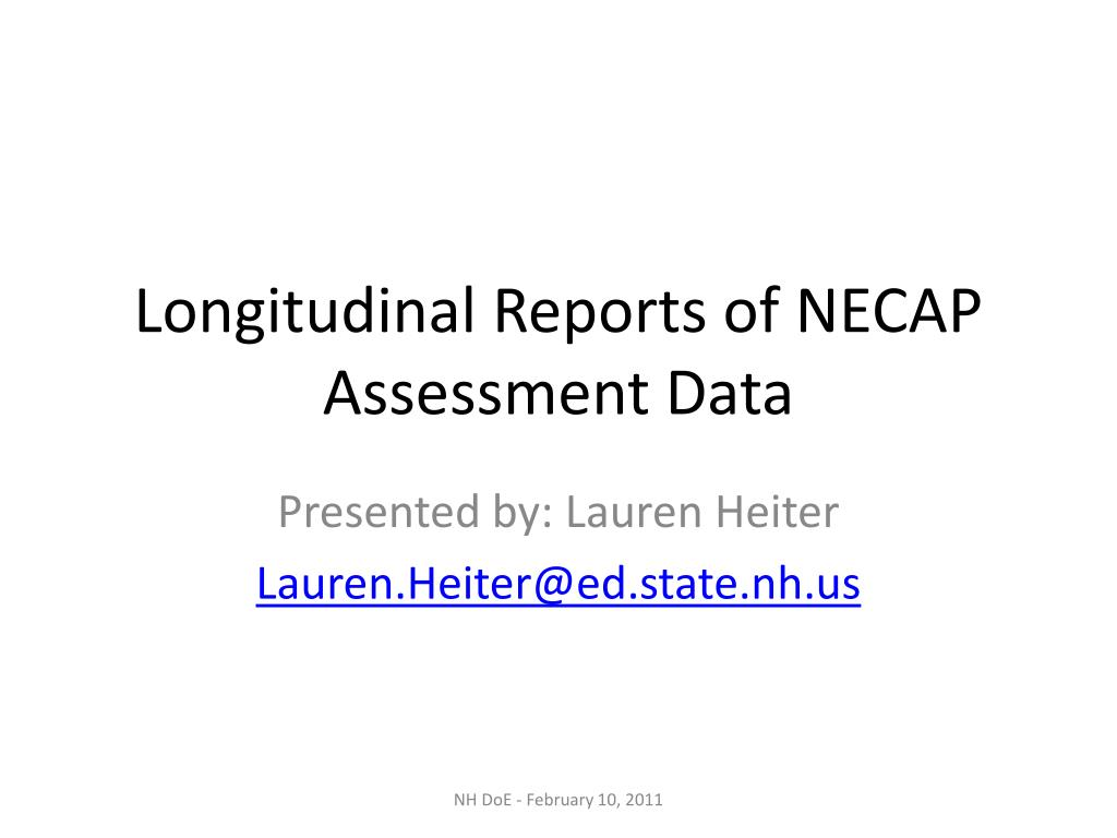 longitudinal reports of necap assessment data l.