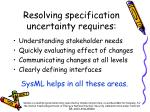 resolving specification uncertainty requires