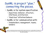 sysml is project glue connecting the pieces