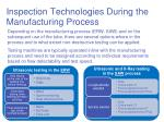 inspection technologies during the manufacturing process