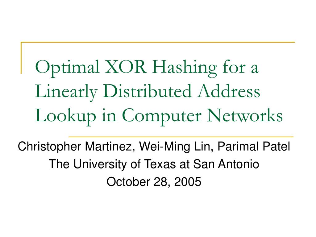 optimal xor hashing for a linearly distributed address lookup in computer networks l.