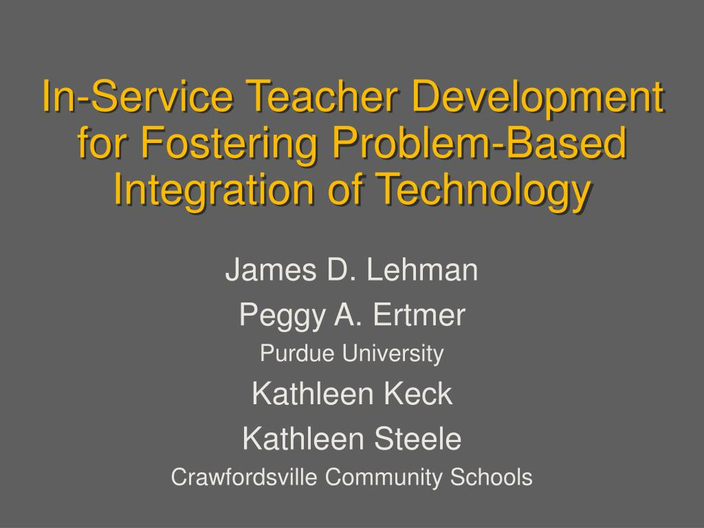 in service teacher development for fostering problem based integration of technology l.