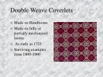 double weave coverlets