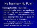 no training no point