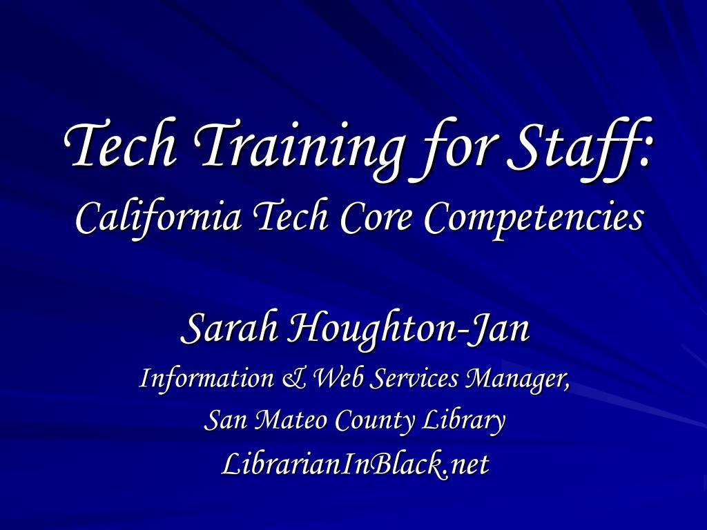 tech training for staff california tech core competencies l.