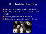 unscheduled learning