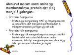 menurut macam asam amino yg membentuknya protein dpt dibg menjd 3 golongan