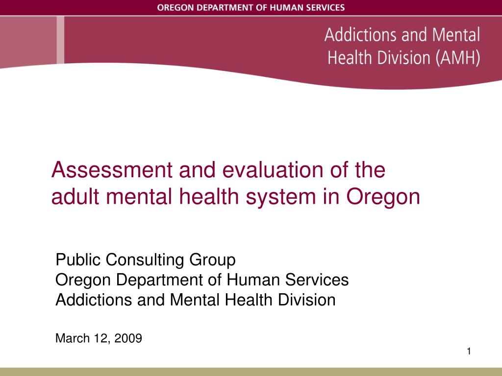 assessment and evaluation of the adult mental health system in oregon l.