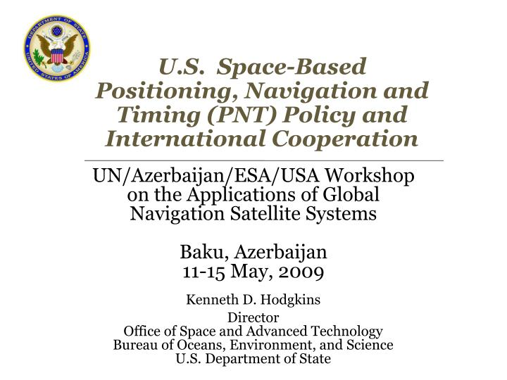 U s space based positioning navigation and timing pnt policy and international cooperation