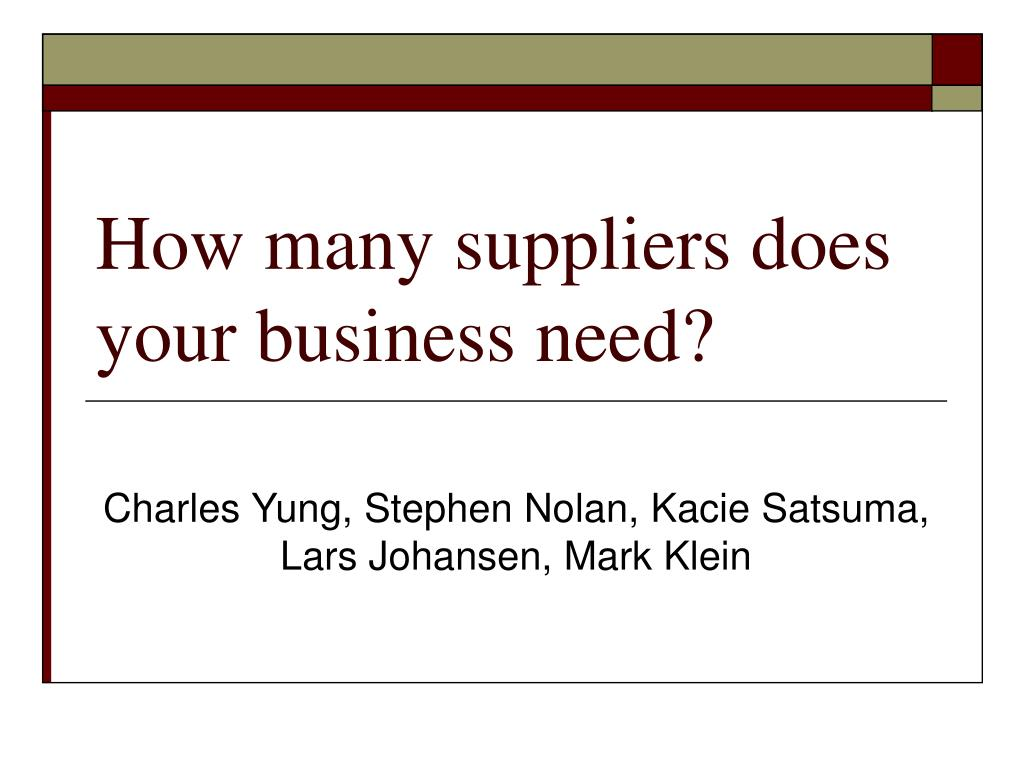 how many suppliers does your business need l.