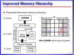 improved memory hierarchy